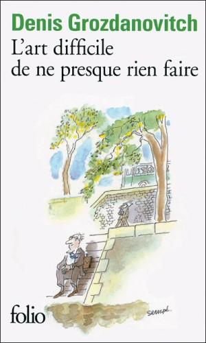 grozdanovitch,l'art difficile de ne presque rien faire,essai,articles,littérature française,art de vivre,culture