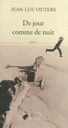 outers,de jour comme de nuit,roman,littérature française,belgique,écrivain belge,années 70,révolution,engagement,école,université,culture