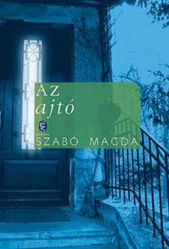 szabo,magda,la porte,roman,littérature hongroise,domestique,relations humaines,culture