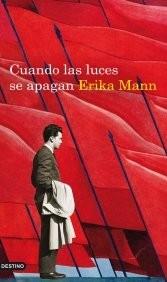 mann,erika,quand les lumières s'éteignent,récit,histoires vraies,allemagne,années trente,nazisme,culture