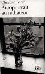 bobin,autoportrait au radiateur,journal,littérature française,deuil,lumière,fleurs,joie,écrire,culture