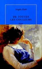 huth,de toutes les couleurs,roman,littérature anglaise,amour,amitié,couple,culture