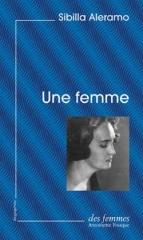 sibilla,aleramo,une femme,roman,autobiographie,littérature italienne,condition féminine,féminisme,mariage,maternité,travail,société,écriture