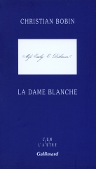 bobin,la dame blanche,essai,littérature française,emily dickinson,poésie,vie,littérature anglaise,etats-unis,création,maison,art,foi,culture