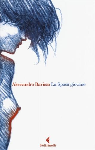 baricco,alessandro,la jeune epouse,roman,littérature italienne,mariage,famille,sensualité,écriture,culture