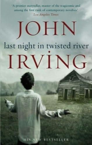 irving,dernière nuit à twisted river,roman,littérature anglaise,etats-unis,suspense,drames,fugitifs,père et fils,amitié,culture