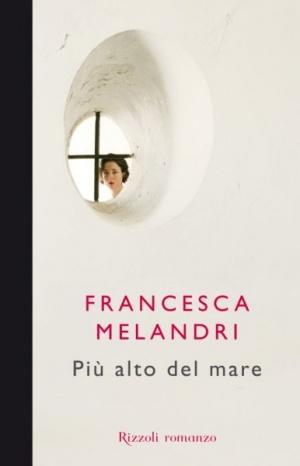 melandri,francesca,plus haut que la mer,roman,littérature italienne,prison,culture