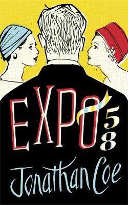 coe,jonathan,expo 58,roman,littérature anglaise,exposition universelle,1958,bruxelles,pavillon britannique,espionnage,culture