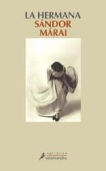 márai,sándor,la soeur,roman,littérature hongroise,musique,amour,passion,maladie,douleur,culture