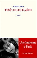 sinha,shumona,fenêtre sur l'abîme,roman,littérature française,inde,paris,études,amour,exil,culture