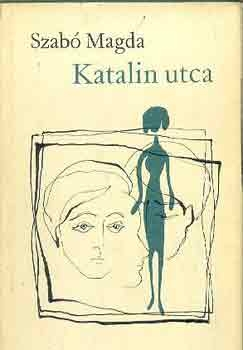 szabó,magda,rue katalin,roman,littérature hongroise,budapest,xxe siècle,culture