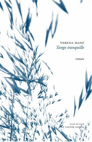 hanf,tango tranquille,roman,littérature française,belgique,rencontre,solitude,société,culture